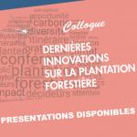 """Colloque """"Dernières innovations sur la  plantation forestière"""""""