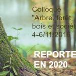 REPORTE EN 2020 - Colloque  « Arbre, forêt, bois et société »
