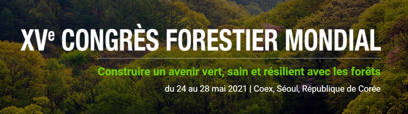 XVe Congrès forestier mondial, 24 au 28 mai 2021, Séoul